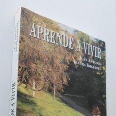 Libros de segunda mano: APRENDE A VIVIR - IBARRA IRIGUÍBEL, JUAN ANTONIO. Lote 151837976