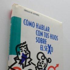 Libros de segunda mano: CÓMO HABLAR CON TUS HIJOS SOBRE EL SEXO - CALDERONE, MARY S.. Lote 151838464
