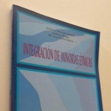 Libros de segunda mano: INTEGRACIÓN DE MINORÍAS ÉTNICAS - VALVERDE SERRANO, AMPARO. Lote 151840326