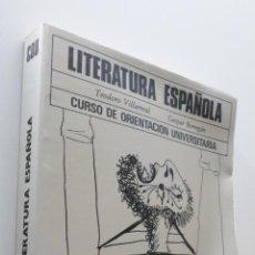 Libros de segunda mano: LITERATURA ESPAÑOLA CURSO DE ORIENTACIÓN UNIVERSITARIA - VILLARREAL GANUZA, TEODORO. Lote 151840880