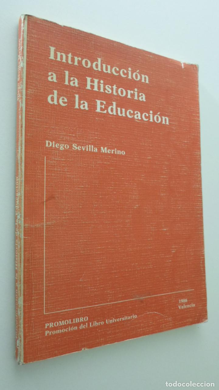 INTRODUCCIÓN A LA HISTORIA DE LA EDUCACIÓN - SEVILLA MERINO, DIEGO (Libros de Segunda Mano - Ciencias, Manuales y Oficios - Pedagogía)