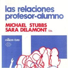 Libros de segunda mano: LAS RELACIONES PROFESOR-ALUMNO. STUBBS,MICHAEL; DELAMONT,SARA. PG-138.. Lote 151850970