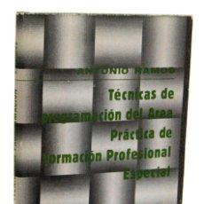 Libros de segunda mano: TÉCNICAS DE PROGRAMACIÓN DEL AREA PRÁCTICA DE FORMACIÓN PROFESIONAL ESPECIAL - ANTONIO RAMOS. Lote 151878234
