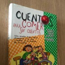 Libros de segunda mano: CUENTOS PARA COMER SIN CUENTOS (VVAA) LA ESFERA DE LOS LIBROS. Lote 151956542