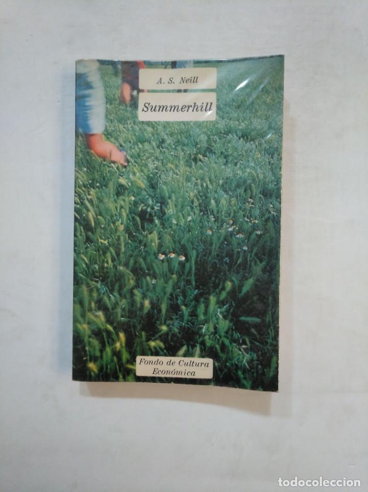 SUMMERHILL - A.S. NEILL. FONDO DE CULTURA ECONOMICA. TDK363 (Libros de Segunda Mano - Ciencias, Manuales y Oficios - Pedagogía)
