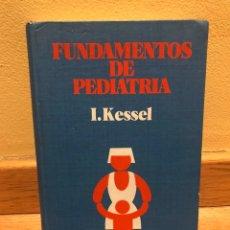 Libros de segunda mano: FUNDAMENTOS DE PEDIATRÍA I.KESSEL. Lote 152232034