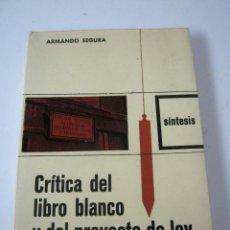 Libros de segunda mano: RARO - CRITICA DEL LIBRO BLANCO Y DEL PROYECTO DE LEY DE EDUCACION - SINTESIS - ARMANDO SEGURA. Lote 152470962