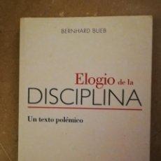 Libros de segunda mano: ELOGIO DE LA DISCIPLINA. UN TEXTO POLÉMICO (BERNHARD BUEB) EDICIONES CEAC. Lote 152513302