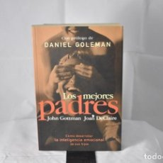 Libros de segunda mano: LOS MEJORES PADRES. JOHN GOTMMAN, JOAN DECLAIRE. Lote 152770374