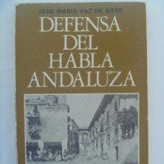 Libros de segunda mano: DEFENSA DEL HABLA ANDALUZA, DE JOSE MARIA VAZ DE SOTO . JUNTA ANDALUCIA - EDISUR, 1981. Lote 153206606