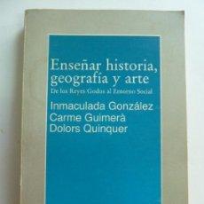 Libros de segunda mano: ENSEÑAR HISTORIA, GEOGRAFÍA Y ARTE. Lote 153207654