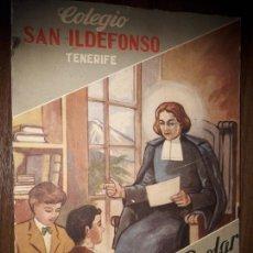 Libros de segunda mano - COLEGIO SAN ILDEFONSO.SANTA CRUZ DE TENERIFE. CURSO 1955.1956.CANARIAS. EXCELENTE ESTADO - 153489565