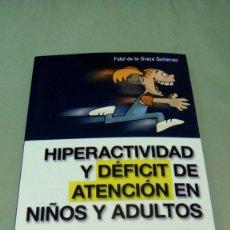 Libros de segunda mano: HIPERACTIVIDAD Y DEFICIT DE ATENCION EN NIÑOS Y ADULTOS.- FIDEL DE LA GARZA GUTIERREZ. Lote 153494562