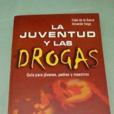 Libros de segunda mano: LA JUVENTUD Y LAS DROGAS.- FIDEL DE LA GARZA. ARMANDO VEGA. Lote 153494778