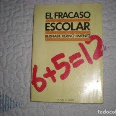 Libros de segunda mano: EL FRACASO ESCOLAR;BERNABÉ TIERNO;PLAZA & JANÉS;1984. Lote 153806182
