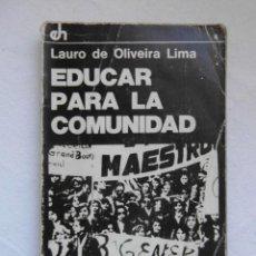 Libros de segunda mano: EDUCAR PARA LA COMUNIDAD. LAURO DE OLIVEIRA LIMA. HUMANITAS. 1976. Lote 153843562