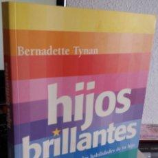 Libros de segunda mano: HIJOS BRILLANTES. DESCUBRE EL TALENTO Y LAS HABILIDADES DE TU HIJO - TYNAN, BERNADETTE. Lote 153947746