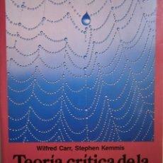 Libros de segunda mano: TEORIA CRITICA DE LA ENSEÑANZA WILFRED CARR STEPHEN KEMMIS MARTINEZ ROCA 1988 RUSTICA CON SOLAPAS 24. Lote 154302278