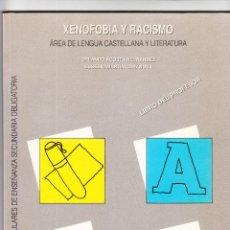 Libros de segunda mano: XENOFOBIA Y RACISMO ÁREA DE LENGUA CASTELLANA LIBRO DEL PROFESOR 1993. Lote 154522022