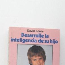Livres d'occasion: DESARROLLE LA INTELIGENCIA DE SU HIJO - DAVID LEWIS. Lote 154686094