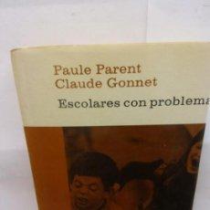 Libros de segunda mano: STQ.PARENT Y GONNET.ESCOLARES CON PROBLEMAS.EDT, PLANETA... Lote 154909906