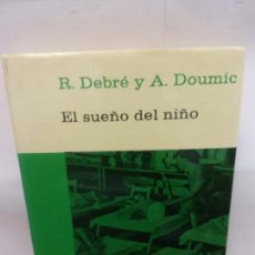 Libros de segunda mano: STQ.DEBRE Y DOUMIC.ELSUEÑO DEL NIÑO.EDT, PLANETA... Lote 154910126