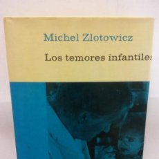 Libros de segunda mano: STQ.MICHEL ZLOTOWICZ.LOS TEMORES INFANTILES.EDT, PLANETA.BRUMART TU LIBRERIA. Lote 154963030
