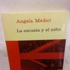 Libros de segunda mano: STQ.ANGELA MEDICI.LA ESCUELA Y EL NIÑO.EDT, PLANETA... Lote 155060662