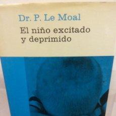 Libros de segunda mano: STQ.P LE MOAL.EL NIÑO EXCITADO Y DEPRIMIDO.EDT, PLANETA... Lote 155063154