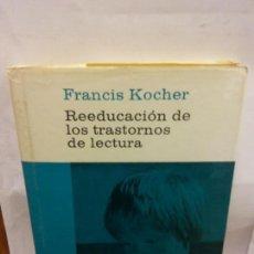 Libros de segunda mano: STQ.FRANCIS KOCHER.REEDUCACION DE LOS TRASTORNOS DE LECTURA.EDT, PLANETA... Lote 155066866