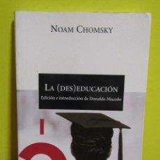 Libros de segunda mano: LA (DES)EDUCACION NOAM CHOMSKY EDICION E INTRODUCCION DONALDO MACEDO LETRAS DE CRITICA 2003. Lote 155313190