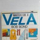 Libros de segunda mano: NAVEGACIÓN A VELA BOB BOND. Lote 155586406