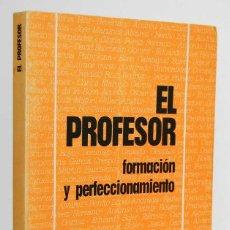 Libros de segunda mano: EL PROFESOR. FORMACIÓN Y PERFECCIONAMIENTO - VÍCTOR GARCÍA HOZ. EDITORIAL ESCUELA ESPAÑOLA. Lote 155698446