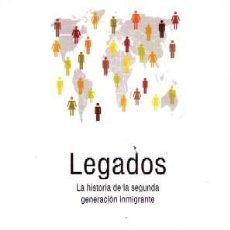 Livres d'occasion: LEGADOS. LA HISTORIA DE LA SEGUNDA GENERACION INMIGRANTE. PORTES,ALEJANDRO;RUMBAUT,RUBEN G. PG-148.. Lote 155827474