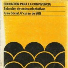 Libros de segunda mano: EDUCACION PARA LA CONVIVENCIA, SELECCIÓN DE TEXTOS, AREA SOCIAL 6º CURSO DE EGB. Lote 156774402