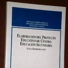 Libros de segunda mano: ELABORACIÓN DEL PROYECTO EDUCATIVO DE CENTRO: EDUCACIÓN SECUNDARIA / GUÍA Y EJEMPLIFICACIÓN. Lote 156777770