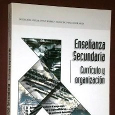 Libros de segunda mano: ENSEÑANZA SECUNDARIA: CURRICULO Y ORGANIZACIÓN POR OSCAR SÁENZ BARRIO Y FRANCISCO SALVADOR MATA. Lote 156778446