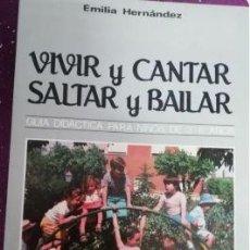 Libros de segunda mano: VIVIR Y CANTAR SALTAR Y BAILAR. GUÍA DIDÁCTICA PARA NIÑOS DE 3-6 AÑOS. HERNANDEZ EMILIA.. Lote 156971710