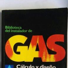 Libros de segunda mano: BIBLIOTECA DEL INSTALADOR DE GAS CÁLCULO Y DISEÑO DE INSTALACIONES. Lote 157130593