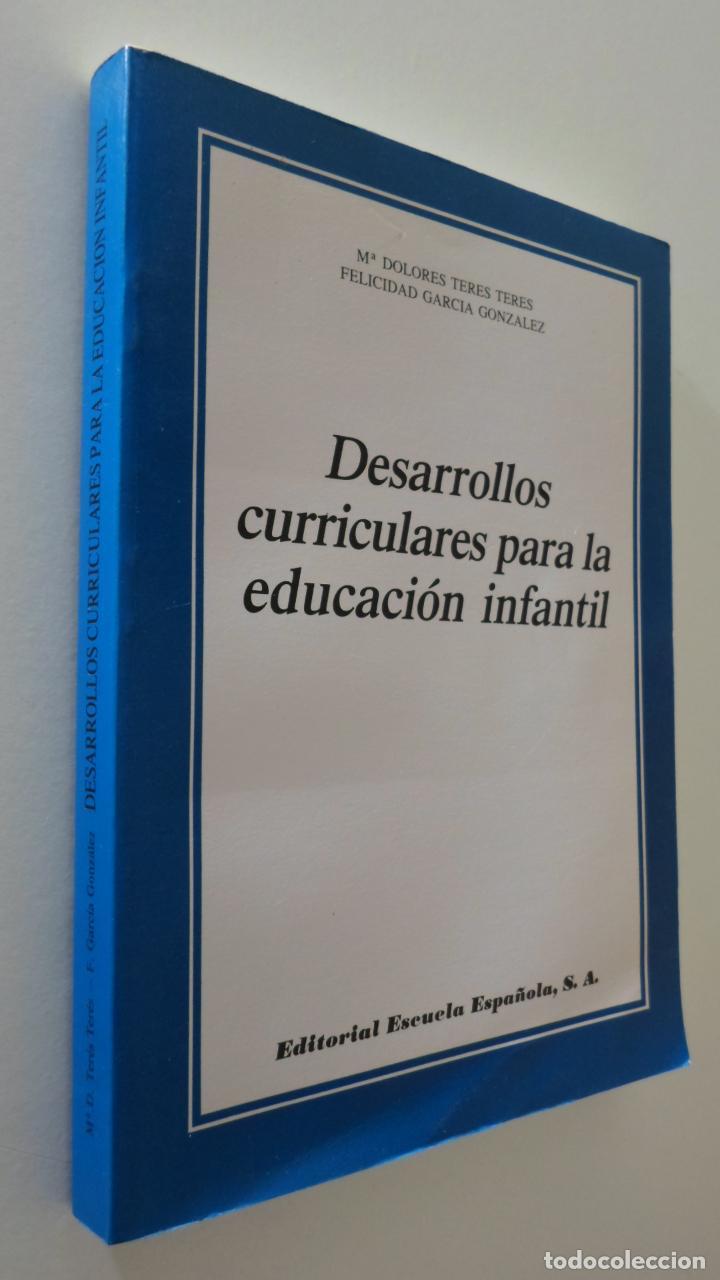DESARROLLOS CURRICULARES PARA LA EDUCACIÓN INFANTIL - TERÉS TERÉS, M. DOLORES ... [ET AL.] (Libros de Segunda Mano - Ciencias, Manuales y Oficios - Pedagogía)