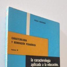 Libros de segunda mano - CARACTEROLOGÍA APLICADA A LA EDUCACIÓN 2: PROBLEMÁTIA DE LA NUEVA EDUCACIÓN - GRIEGER, PAUL - 157671588