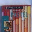 Libros de segunda mano: CÓMO PINTAR EL PASTEL APRENDER HACIENDO. Lote 157845432