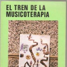 Libros de segunda mano: ,EL TREN DE LA MUSICOTERAPIA EXPRESIÓN, RITMO Y MOVIMIENTO EN LA EDUCACIÓN ... . .. Lote 158350762