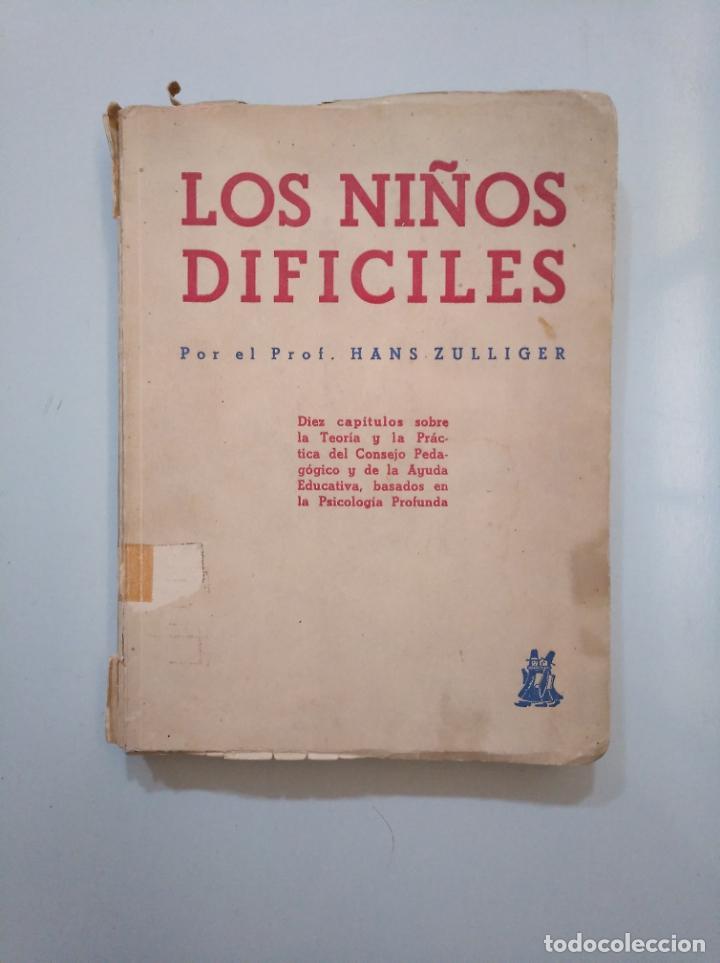 LOS NIÑOS DIFICILES. HANS ZULLIGER. EDICIONES MORATA TDK378 (Libros de Segunda Mano - Ciencias, Manuales y Oficios - Pedagogía)