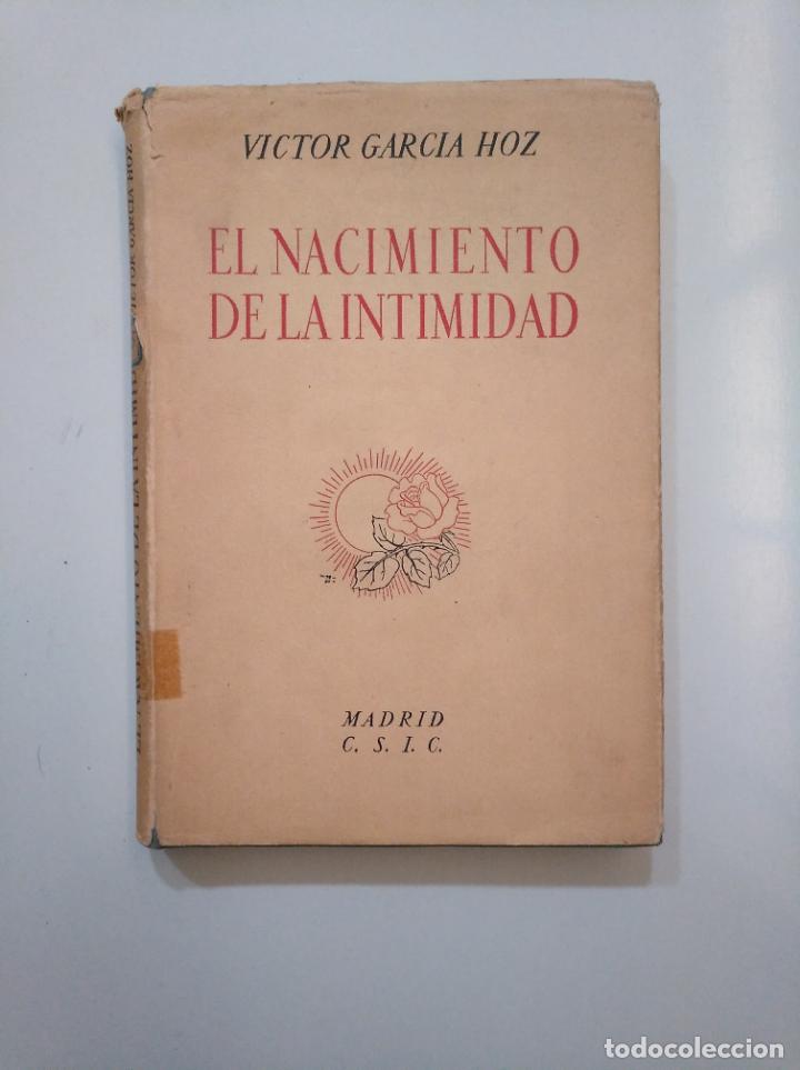 EL NACIMIENTO DE LA INTIMIDAD Y OTROS ESTUDIOS. VICTOR GARCIA HOZ. MADRID 1950. TDK378 (Libros de Segunda Mano - Ciencias, Manuales y Oficios - Pedagogía)