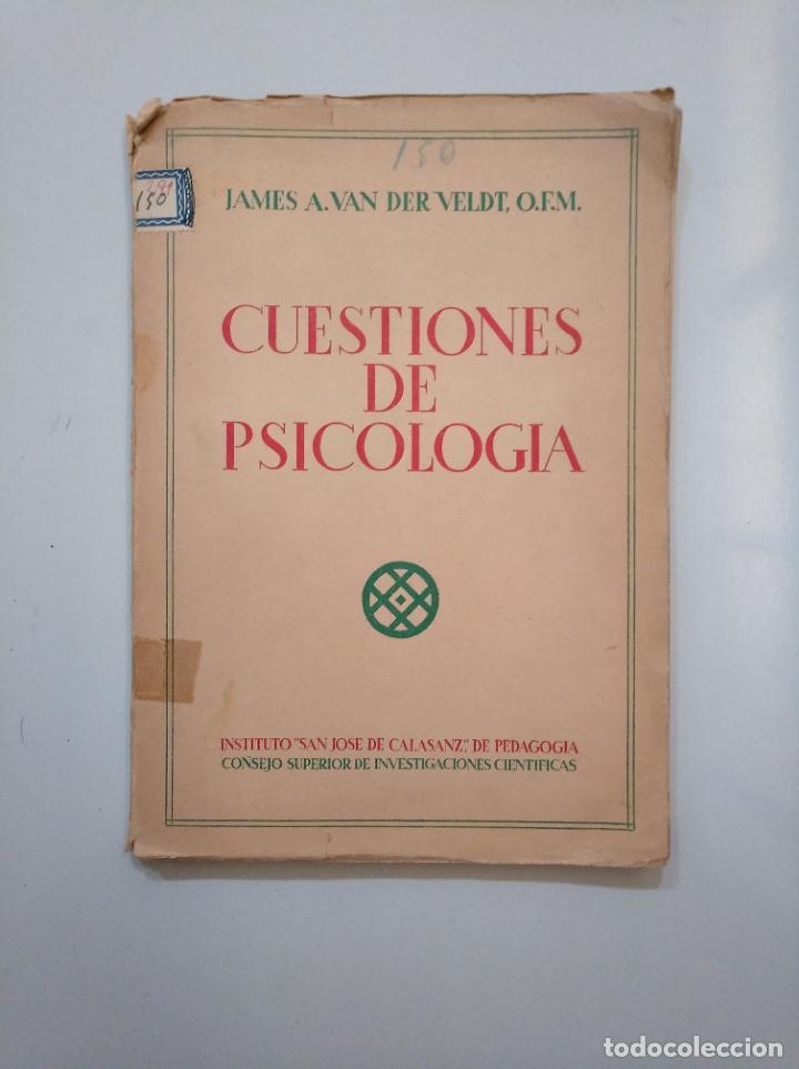 CUESTIONES DE PSICOLOGÍA. - JAMES A. VAN DER VELDT O.F.M. INSTITUTO JOSE DE CALASANZ. TDK378 (Libros de Segunda Mano - Ciencias, Manuales y Oficios - Pedagogía)