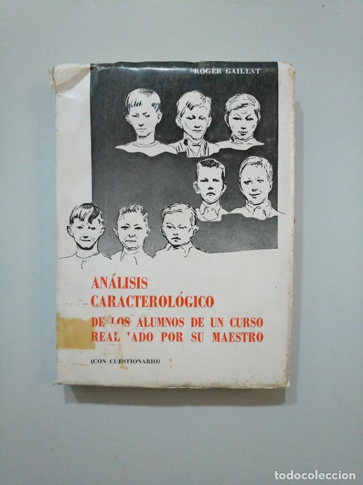 ANÁLISIS CARACTEROLÓGICO DE LOS ALUMNOS DE UN CURSO REALIZADO POR SU MAESTRO. GAILLAT, ROGER. TDK379 (Libros de Segunda Mano - Ciencias, Manuales y Oficios - Pedagogía)