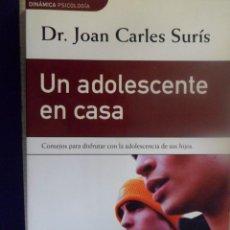 Libros de segunda mano: UN ADOLESCENTE EN CASA. DR. JOAN CARLES SURÍS. Lote 158713410