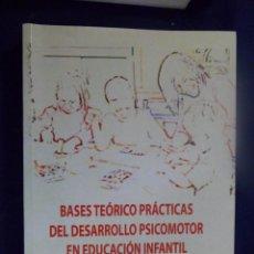Libros de segunda mano: BASES TEÓRICO PRÁCTICAS DEL DESARROLLO PSICOMOTOR EN EDUCACIÓN INFANTIL. R. PADIAL RUZ. Lote 158714174