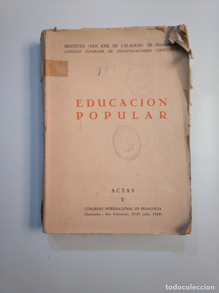 EDUCACION POPULAR. INSTITUTO SAN JOSE DE CALASANZ. ACTAS V CONGRESO INTERNACIONAL PEDAGOGIA TDK380 (Libros de Segunda Mano - Ciencias, Manuales y Oficios - Pedagogía)